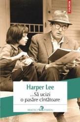 ... Sa ucizi o pasare cintatoare - Harper Lee
