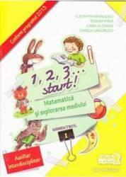 1 2 3... Start Matematica si explorarea mediului Sem. 1 Clasa pregatitoare - Cleopatra Mihailescu Tudora Pitila