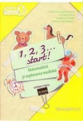 1 2 3... Start Matematica si explorarea mediului Sem.2 Clasa pregatitoare - Cleopatra Mihailescu Tudora Pitila