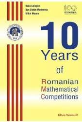 10 Years of Romanian Mathematical Competitions - Radu Gologan