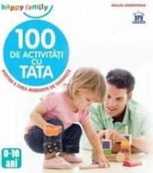 100 de activitati cu tata - Gilles Diederichs