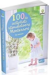 100 de activitati stimulatoare Montessori - Eve Herrmann