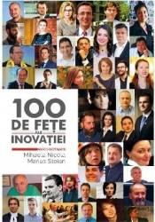 100 de fete ale inovatiei - Mihaela Nicola Marius Stoian