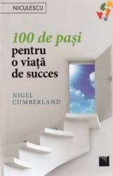 100 de pasi pentru o viata de succes - Nigel Cumberland Carti