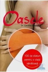 100 de sfaturi - Oasele - Caroline Shreeve