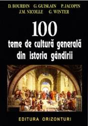 100 Teme de cultura generala din istoria gandirii - D. Bourdin G. Guislain