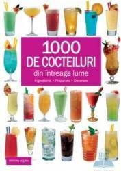 1000 de cocteiluri din intreaga lume