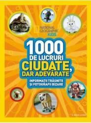 1000 de lucruri ciudate dar adevarate - National Geographic Kids