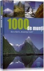 1000 de munti de la Alpi la acoperisul lumii Carti