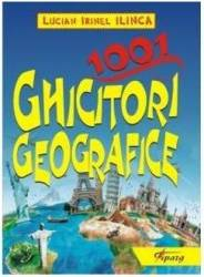 1001 ghicitori geografice - Lucian Irinel Ilinca