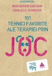 101 Tehnici Favorite Ale Terapiei Prin Joc - Heidi Gerard Kaduson