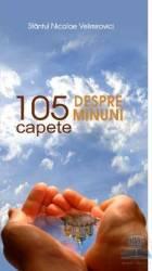 105 capete despre minuni - Nicolae Velimirovici Carti