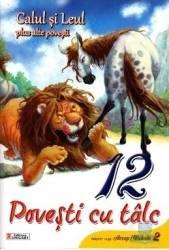 12 povesti cu talc - Calul si Leul plus alte povesti
