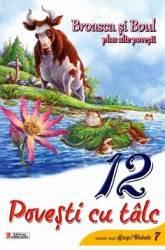 12 povesti cu talc Broasca si boul plus alte povesti