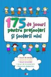 175 de jocuri pentru prescolari si scolari mici