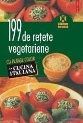 199 de retete vegetariene cu planse color - La Cucina Italiana Carti