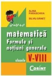 2008 matematica cls v-viii formule si notiuni generale - Alina Paraschiva Silviu Danet Carti