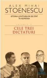 2010 Istoria loviturilor de stat vol.3 Cele trei dictaturi - Alex Mihai Stoenescu
