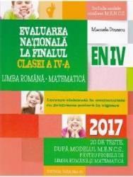 2017 Evaluare nationala cls 4 Limba romana. Matematica - Manuela Dinescu