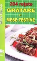 204 Retete Gratare si mese festive - Mihai Basoiu