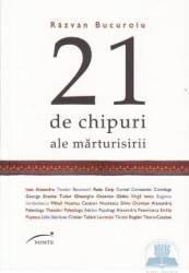 21 de chipuri ale marturisirii - Razvan Bucuroiu