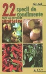 22 specii de condimente care va ocrotesc sanatatea - Guy Avril