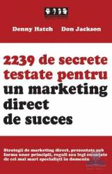 2239 de secrete testate pentru un marketing direct de succes - Denny Hatch Don Jackson