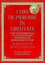 2CD Curs de pierdere in greutate - Marianne Williamson Carti