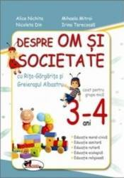 3-4 Ani despre om si societate grupa mica - Alice Nichita Mihaela Mitroi