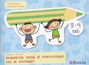 3-4 ani Grupa mica domeniile Limba si comunicare Om si societate - Irina Curelea