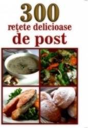 300 Retete Delicioase De Post Carti