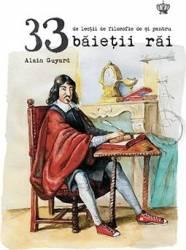 33 De Lectii De Filozofie De Si Pentru Baietii Rai - Alain Guyard