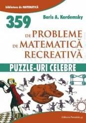 359 de probleme de matematica recreativa. Puzzle-uri celebre - Boris A. Kordemsky