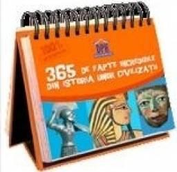 365 de fapte incredibile din istoria unor civilizatii