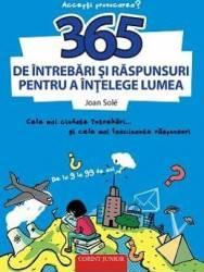 365 de intrebari si raspunsuri pentru a intelege lumea - Joan Sole Carti