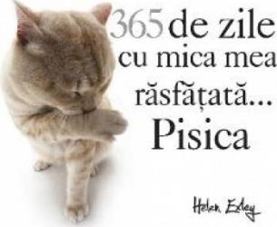 365 De Zile Cu Mica Mea Rasfatata... Pisica