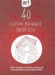 40 de lecturi pasionante pentru liceu - Adrian Savoiu Florin Ionita