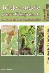 40 De Modele Pentru Olimpiada De Limba Si Literatura Romana Cls 5-8 - Vol 8 - Ciprian Manolache