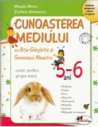 5-6 ani Cunoasterea mediului cu Rita-Gargarita - Caiet pentru grupa mare - Mihaela Mitroi Stefania Antonovici