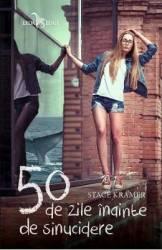50 de zile inainte de sinucidere - Stace Kramer Carti