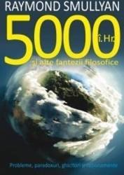 5000 i.Hr. si alte fantezii filosofice - Raymond Smullyan