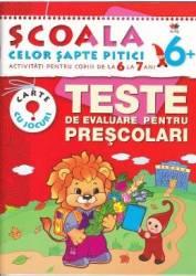 6+ Teste de evaluare pentru prescolari - Scoala celor sapte pitici