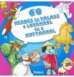 60 Kerdes Es Valasz A Lovakrol Es A Kutyakrol 60 inttrebari si raspunduri despre cai
