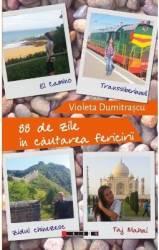 88 de zile in cautarea fericirii - Violeta Dumitrascu Carti