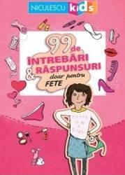 99 de intrebari si raspunsuri doar pentru fete