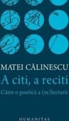 A citi a reciti - Matei Calinescu