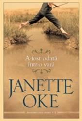 A fost odata intr-o vara - Janette Oke