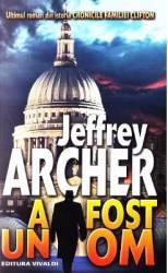 A fost un om - Jeffrey Archer Carti