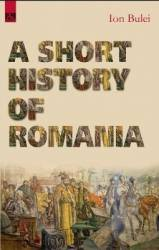 A Short History of Romania - Ion Bulei Carti