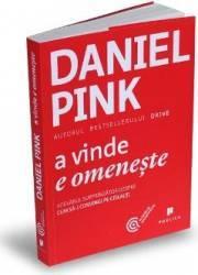 A vinde e omeneste - Daniel Pink